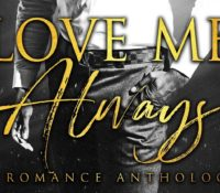 Cover Reveal – Love Me Always Anthology: A Charity Romance Limited Collection